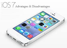 What are advantages and disadvantages of iOS 7