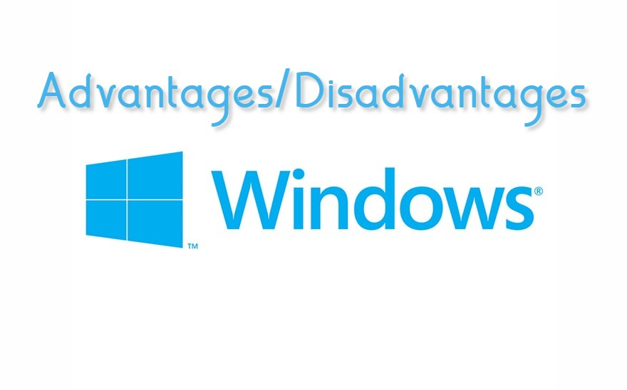 Advantages and disadvantages of windows operating system - IT Release