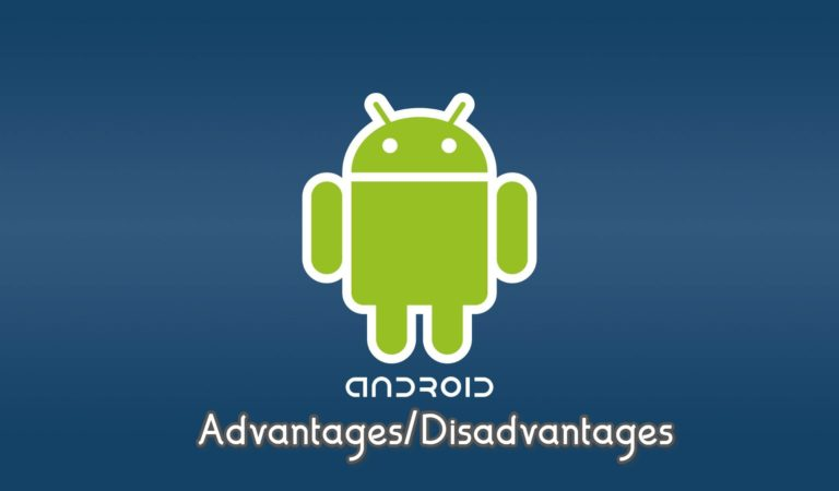 Advantages and disadvantages of android operating system