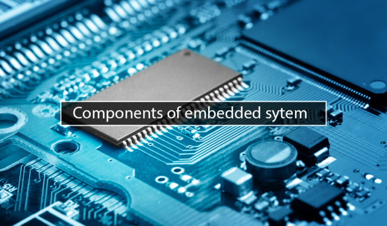 What are components of embedded systems