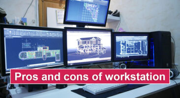 Pros and cons of workstation
