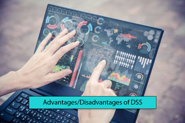 Pros and cons of decision support system (DSS)